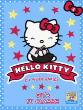 Gita di classe. Hello Kitty e i suoi amici. Ediz. illustrata. Vol. 2