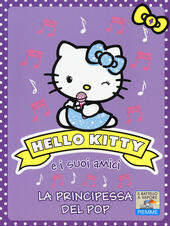 La principessa del pop. Hello Kitty e i suoi amici. Ediz. illustrata. Vol. 4