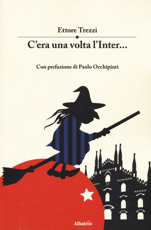 Image of C'era una volta l'Inter...