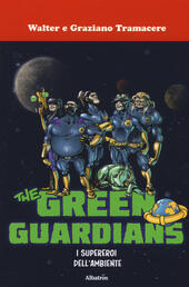 I supereroi dell'ambiente. The green guardians