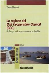 La regione del Gulf Cooperation Council (GCC). Sviluppo e sicurezza umana in Arabia
