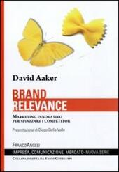 Brand relevance. Marketing innovativo per spiazzare i competitor