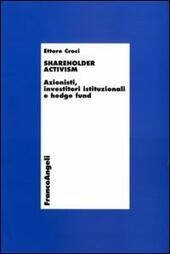 Shareholder activism. Azionisti, investitori istituzionali e hedge fund