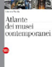 Atlante dei musei contemporanei. Ediz. illustrata