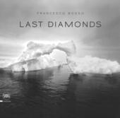 Last diamonds. Ediz. italiana e inglese