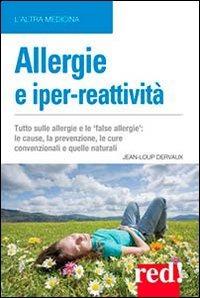 Image of Allergie e iper-reattività. Asma, rinite, eczema, congiuntivite.....