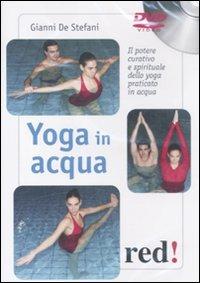 Image of Yoga in acqua. Il potere curativo e spirituale dello yoga praticat..