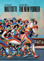 Lorenzo Mattotti. Covers for the New Yorker. Ediz. italiana, inglese e francese