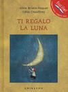 Ti regalo la luna. Ediz. illustrata