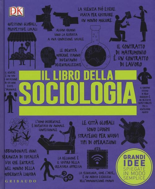 grandi idee spiegate in modo semplice  Il libro della sociologia. Grandi idee spiegate in modo semplice ...
