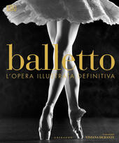 Balletto. Ediz. illustrata