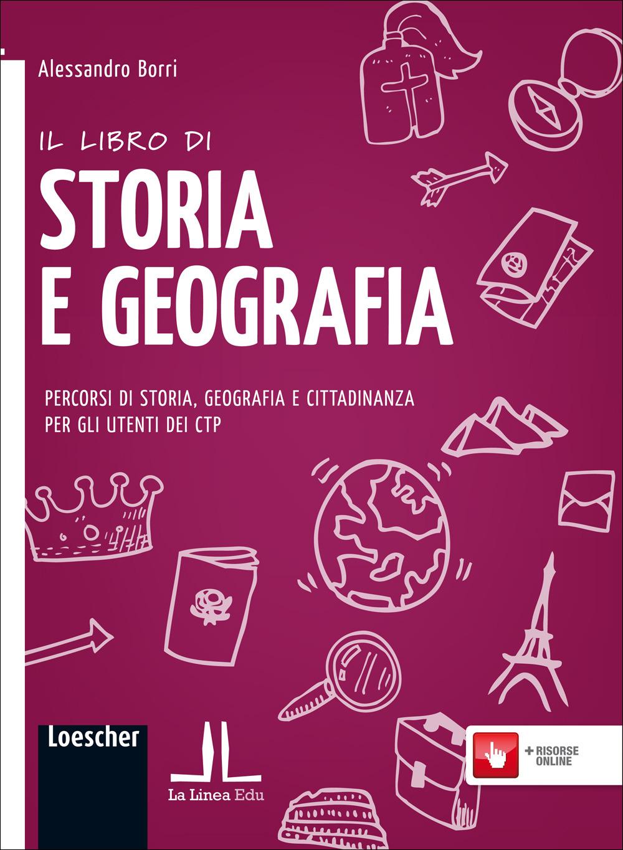 Image of Il libro di storia e geografia. Percorsi di storia, geografia e ci..