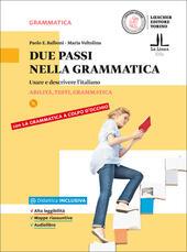 Due passi nella grammatica. Usare e descrivere l'italiano.