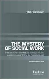 The mistery of social work. Critical analysis of the global definition and new suggestions according to relational theory. Ediz. italiana e inglese