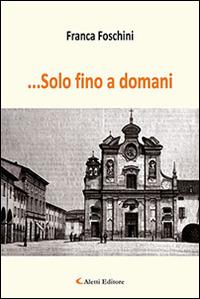 Image of ... Solo fino a domani