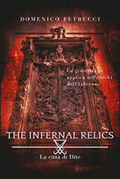 Città di Dite. The infernal relics