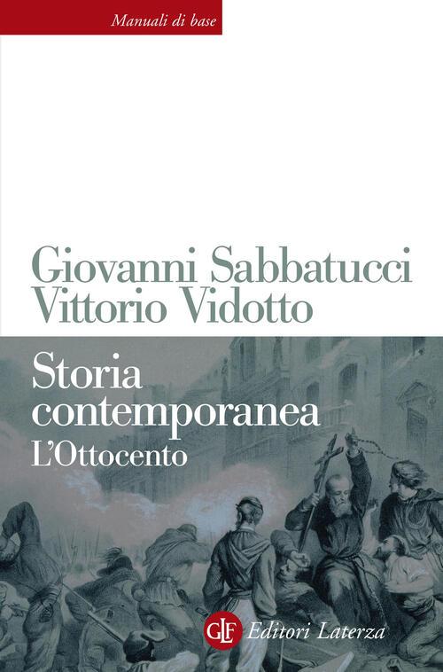 sabatucci vidotto storia contemporanea  Storia contemporanea. L'Ottocento - Giovanni Sabbatucci, Vittorio ...