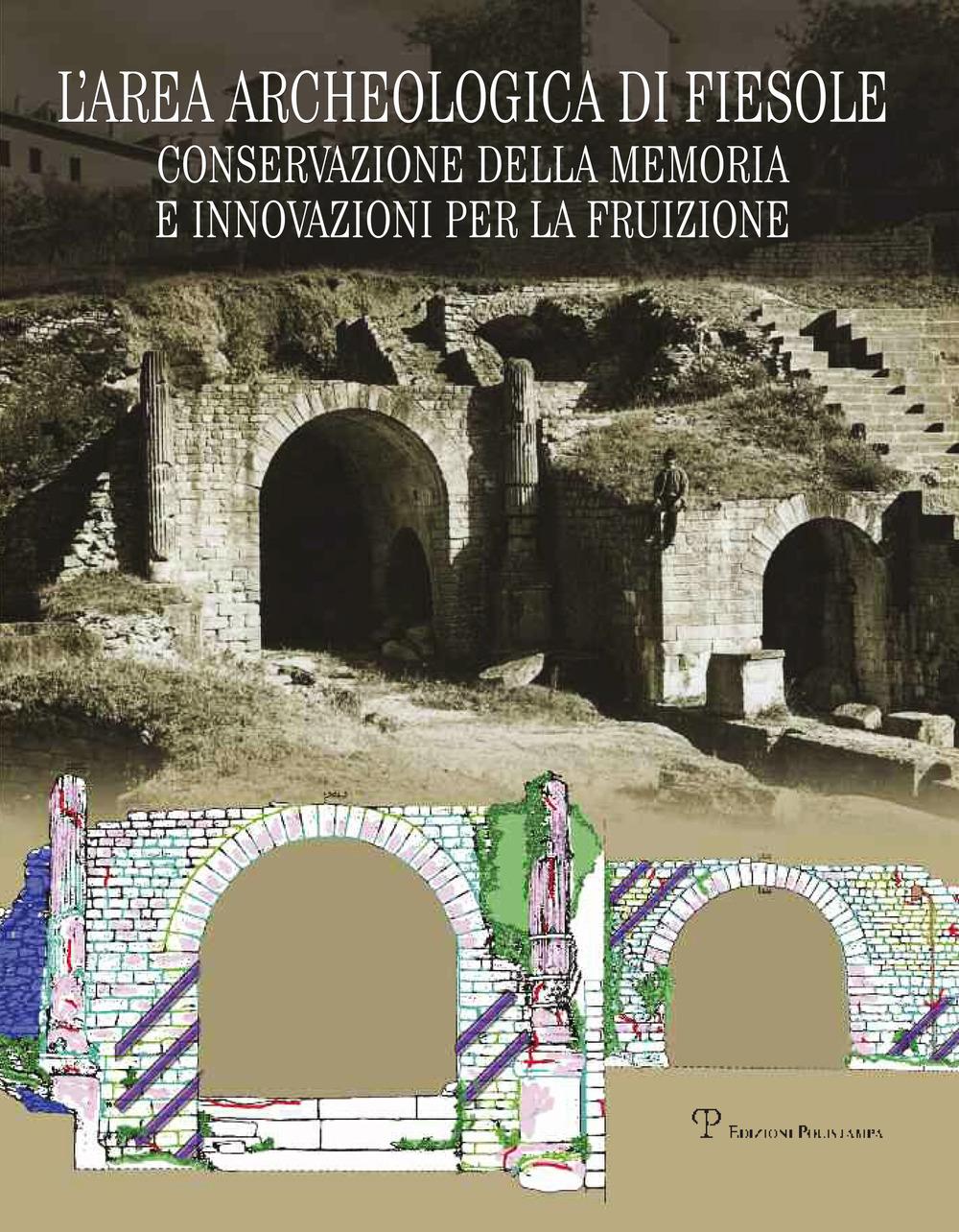 L' area archeologica di Fiesole. Conservazione della memoria e inn..