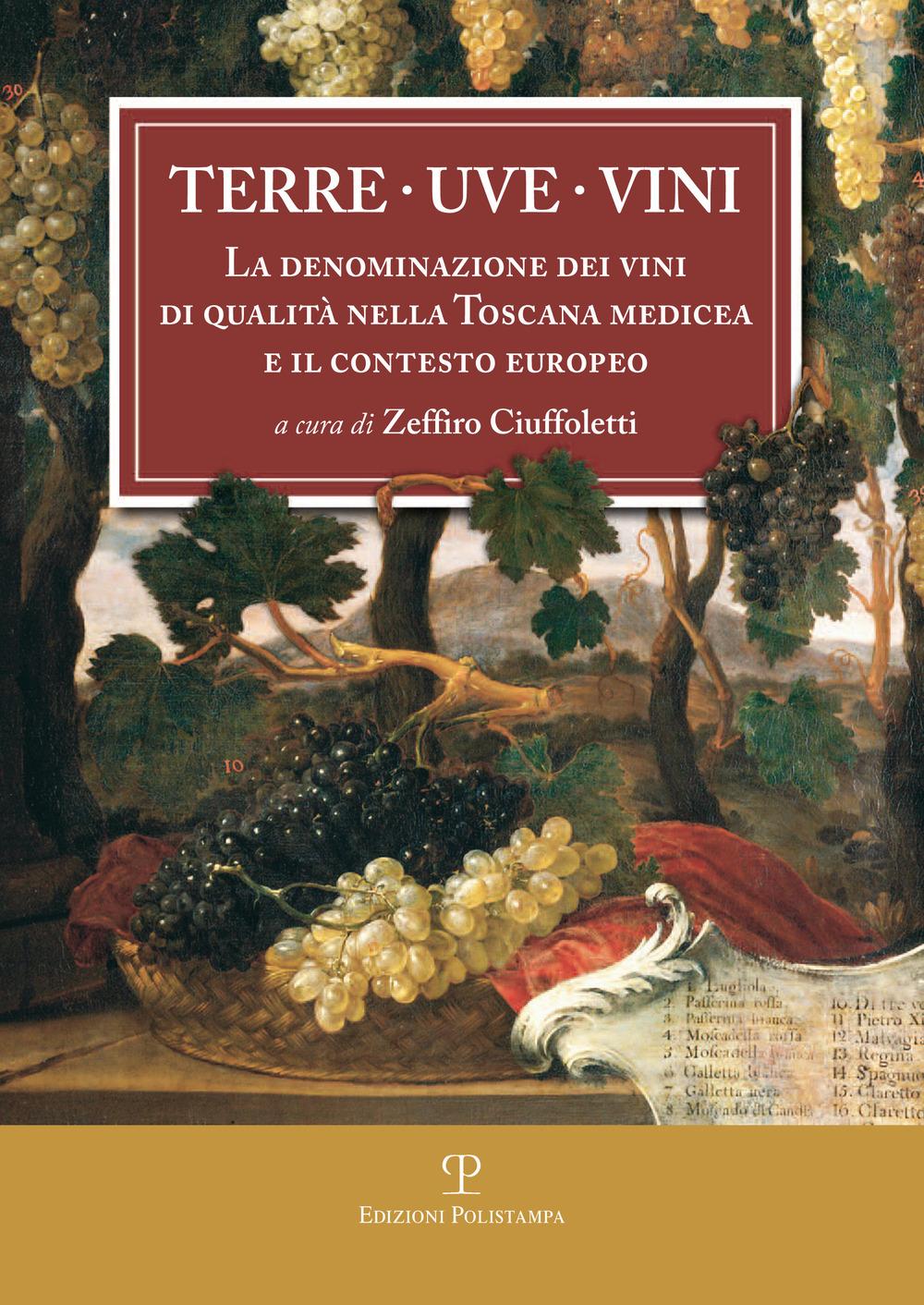 Image of Terre uve vini. La denominazione dei vini di qualità nella Toscana..