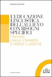 L' educazione linguistica dell'allievo con bisogni specifici. Italiano , lingue straniere e lingue classiche