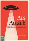 Ars attack. Il bluff del contemporaneo