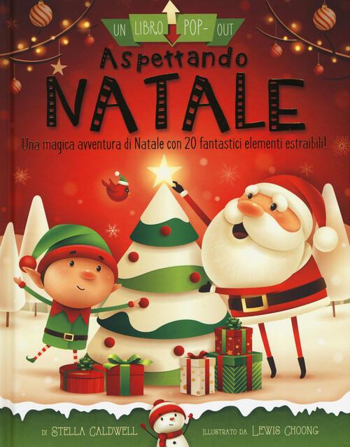 Immagini Di Aspettando Il Natale.Aspettando Natale Ediz A Colori Stella Caldwell Lewis Choong Libro Libraccio It