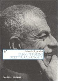 Image of (NUOVO o USATO) Elio Vittorini. Scrittura e utopia