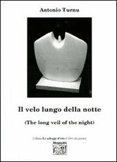 Il velo lungo della notte-The long veil of the night. Ediz. multilingue
