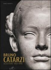 Bruno Catarzi. Scultore 1903-1996