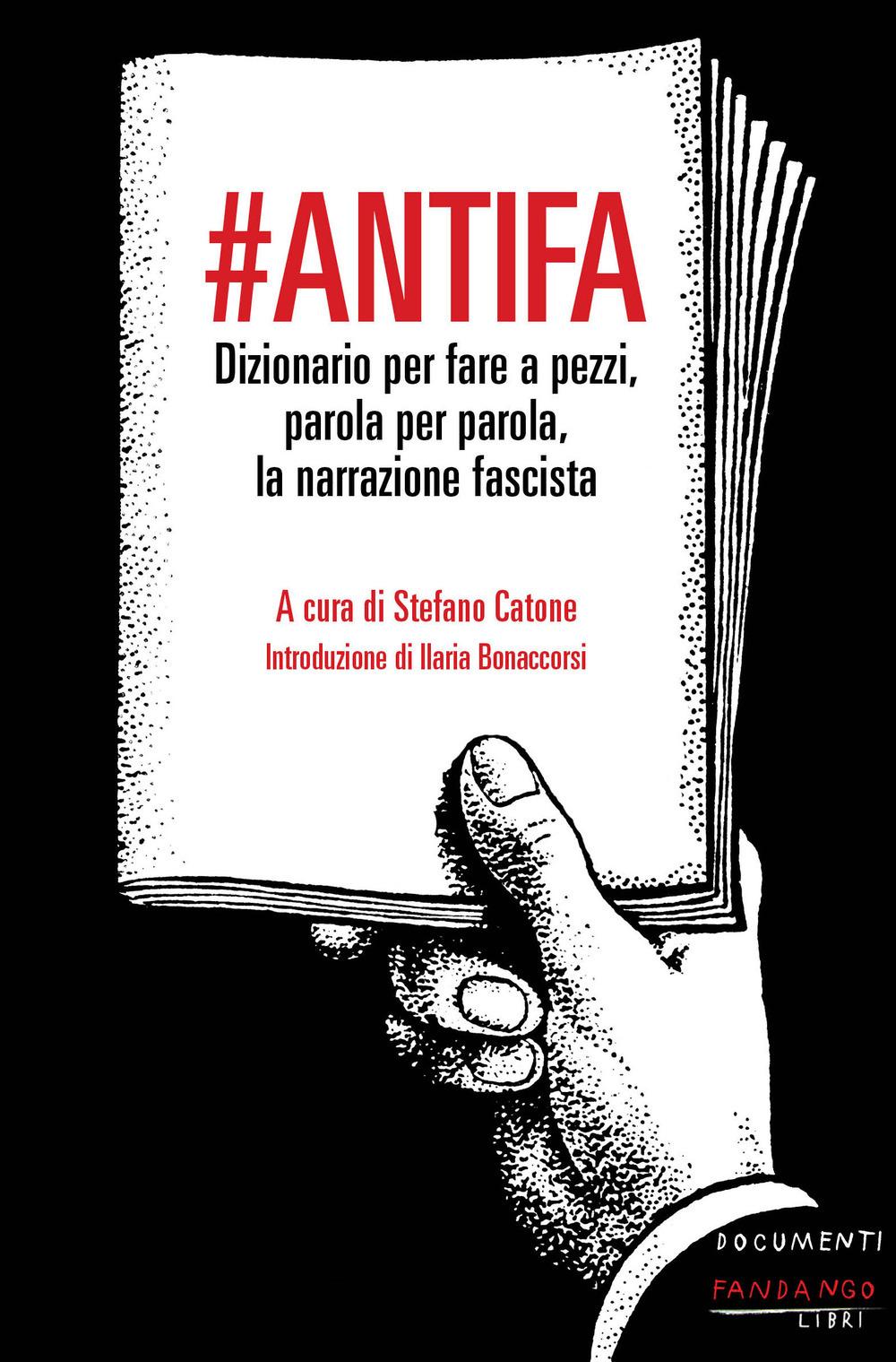 #antifa. Dizionario per fare a pezzi, parola per parola, la narraz..