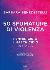 50 sfumature di violenza. Femminicidio e maschicidio in Italia