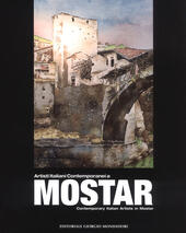 Artisti italiani contemporanei a Mostar-Contemporary Italian artists in Mostar. Ediz. a colori