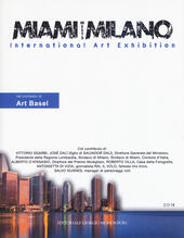 Miami meets Milano. International art exhibition. Catalogo della mostra (Miami, 1-6 dicembre 2018) Ediz. italiana e inglese