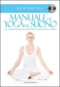 Manuale di yoga del suono. Con CD Audio