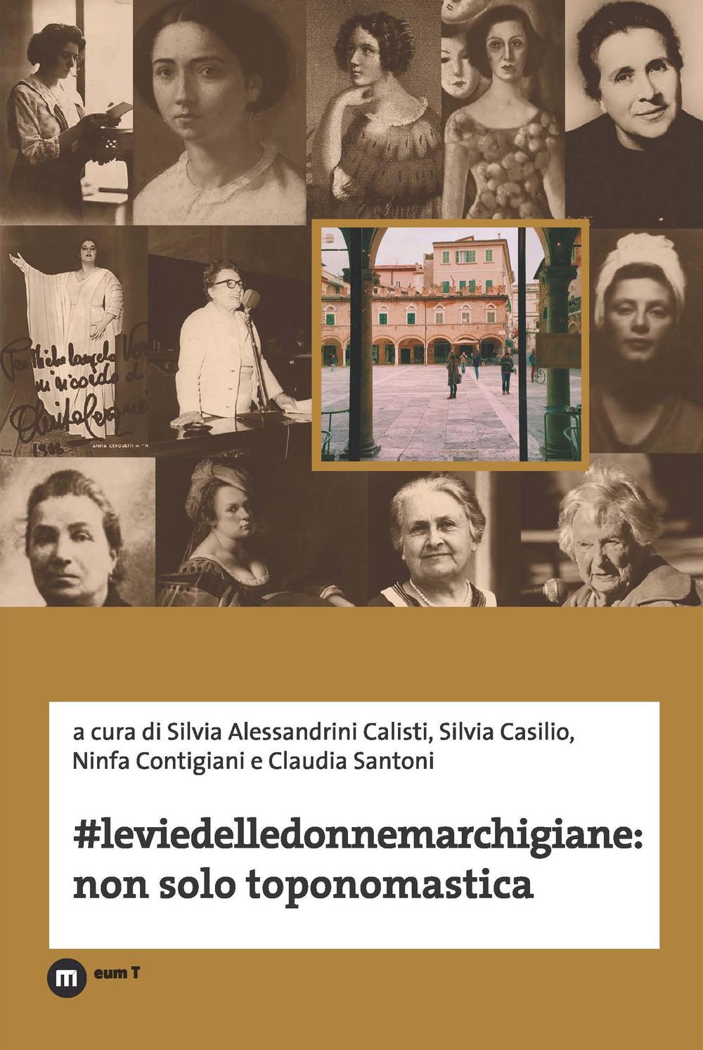 #Leviedelledonnemarchigiane: non solo toponomastica