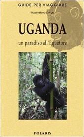 Uganda. Un paradiso all'equatore