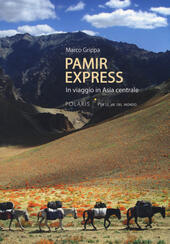 Pamir express. In viaggio in Asia centrale