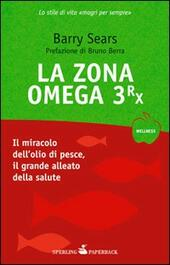 La Zona Omega 3rx  - Barry Sears Libro - Libraccio.it
