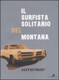 Il surfista solitario del Montana