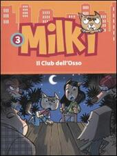 Il club dell'osso. Milki. Vol. 3