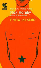 È nata una star?  - Nick Hornby Libro - Libraccio.it