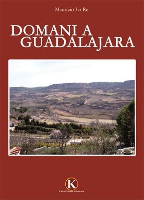(NUOVO o USATO) Domani a Guadalajara