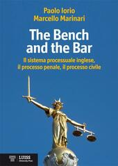 The bench and the bar. Il sistema processuale inglese, il processo penale, il processo civile
