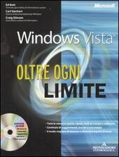 Microsoft Windows Vista. Oltre ogni limite. Con CD-ROM