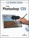 Adobe Photoshop CS5. La grande guida. Con DVD-ROM