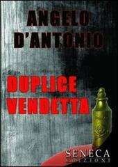 Duplice vendetta  - Angelo D'Antonio Libro - Libraccio.it