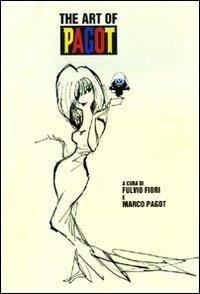 (NUOVO o USATO) The art of Pagot. La meravigliosa storia della fam..