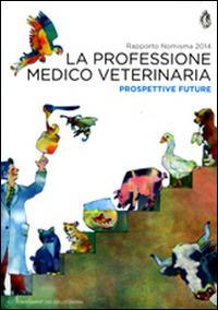 Image of La professione medico veterinaria. Prospettive future. Rapporto Ni..