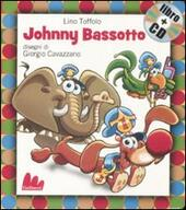 Johnny Bassotto. Con CD Audio