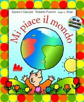 Mi piace il mondo. Ediz. illustrata. Con CD Audio